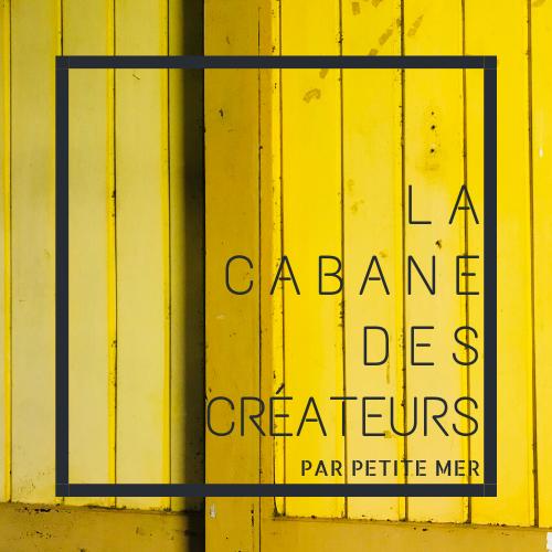 La Cabane des Créateurs - L'Escale des Créateurs